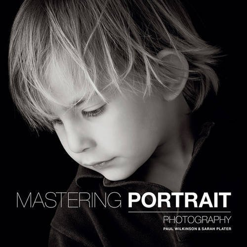 Mastering Portrait Photography by Sarah Plater (2016-04-01)