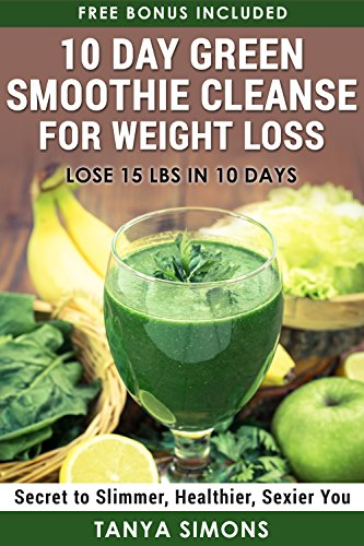 Pdf Download 10 Day Green Smoothie Cleanse For Weight Loss 10 Day Diet Plan 50 Delicious Quick Easy Smoothies For Weight Loss Step By Step Guide For The 10 Day Smoothie Diet 50