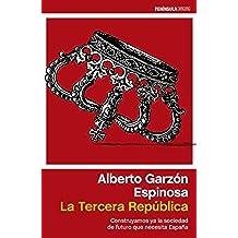 La Tercera República: Construyamos ya la sociedad de futuro que necesita España (ATALAYA)