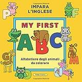 Impara linglese - My First ABC: Alfabetiere in inglese degli animali. Libro da colorare per bambini.