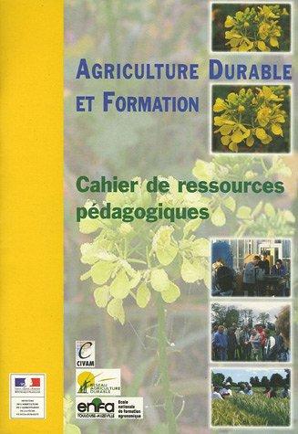 Agriculture durable et formation : Cahier de ressources pédagogiques (1Cédérom) par ENFA