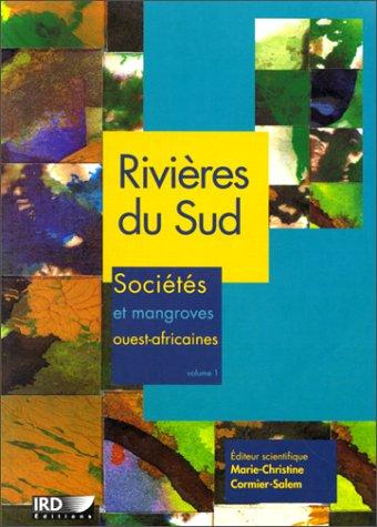 Rivières du sud : Sociétés et mangroves ouest-africaines, 2 volumes