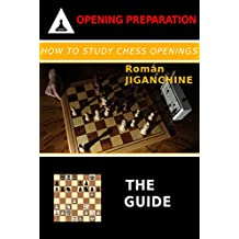 How To Study Chess Openings: The Guide (English Edition)