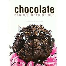 Chocolate: Pasión Irresistible (Nueva Gastronomía)
