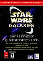 Star Wars Galaxies - An Empire Divided Quick Reference Guide: Prima's Official Strategy Guide de Prima Development