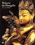 Trésors de Mongolie, XVIIe-XIXe Siècles - Musee National des Arts Asiatiques-Guimet, Paris, 26 Novembre 1993-14 Mars 1994