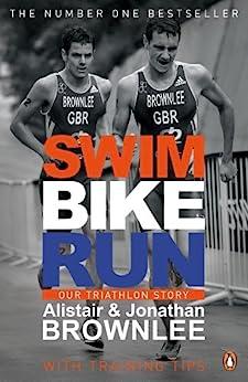 Swim, Bike, Run: Our Triathlon Story par [Brownlee, Alistair, Brownlee, Jonathan]