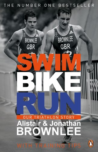 Swim, Bike, Run: Our Triathlon Story (English Edition) por Alistair Brownlee
