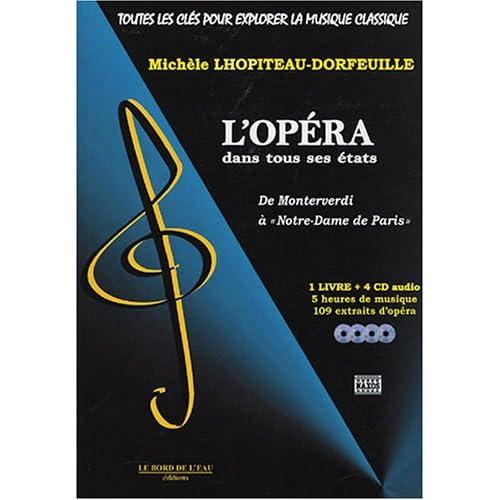 Toutes les Cles Pour Explorer la Musique Classique T. 4: L'Opera dans Tous ses États