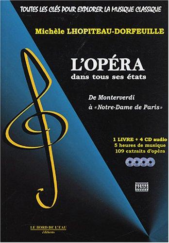 L'opéra dans tous ses états : De Monteverdi à 'Notre-Dame de Paris' (4CD audio)