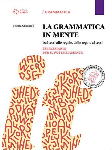 La grammatica in mente. Eserciziario per il potenziamento. Per la Scuola media. Con e-book. Con espansione online
