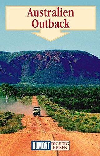 Australien Outback. Richtig reisen.