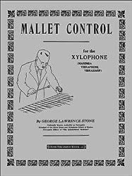 Mallet Control: For the Xylophone (Marimba, Vibraphone, Vibraharp)