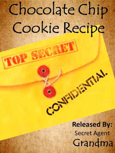 Top Secret Chocolate Chip Cookie Recipe - Handed down from generation to generation (Grandma's secret recipes Book 1) (English Edition)