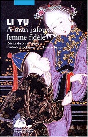 A mari jaloux, femme fidele par Li Yu