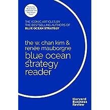 W. Chan Kim and Renée Mauborgne Blue Ocean Strategy Reader