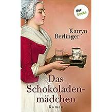 Das Schokoladenmädchen: Roman