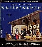 Das grosse Krippenbuch: Landschaft, Details, Zubeh�r. Heimatliche und orientalische Krippen zum Selberbauen (Callwey Creativ)