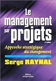 Le management par projets : Approche stratégique du changement