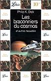 Les braconniers du cosmos - Et autres nouvelles