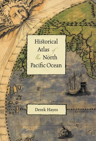 an-historical-atlas-of-the-north-pacific-ocean-maps-of-discovery-and-scientific-exploration-1500-200