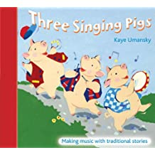 The Threes – Three Singing Pigs: Making Music with Traditional Stories