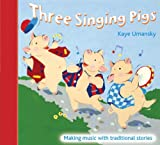 The Threes - Three Singing Pigs: Making Music with Traditional Stories