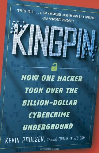 Kingpin: How One Hacker Took Over the Billion-Dollar Cybercrime Underground by Poulsen, Kevin (2012) Paperback
