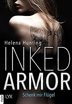 Inked Armor - Schenk mir Flügel (Clipped Wings) von [Hunting, Helena]