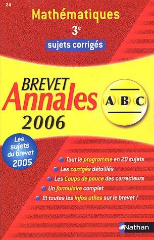Mathématiques 3e : Annales Brevet sujets corrigés par Chantal Carruelle, Françoise Isblé
