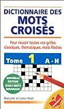 Dictionnaire des mots croisés - De A à H, tome 1