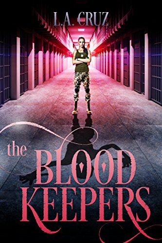 The Blood Keepers: A Helia Crane Supernatural Thriller (The Salem Penitentiary Book 1)