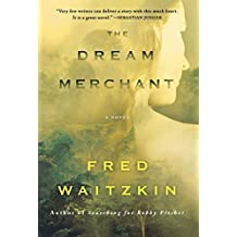 The Dream Merchant by Fred Waitzkin (2013-03-26)