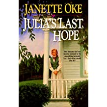 Julia's Last Hope (Women of the West (Bethany House Paperback))