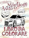 Migliori Auto Libro Da Colorarealbum Da Colorare in Età Prescolare Album Da Colorare Per I Bambini in Età Prescolare: Best Cars ~ Cars Coloring Book ... Da Colorare Di Auto ~ Automobili: Volume 2