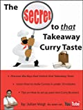 Image de The Secret to That Takeaway Curry Taste (English Edition)