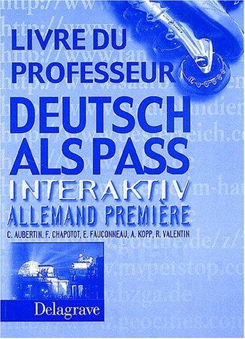 Deutsch als pass Interaktiv : Allemand, première (Livre du professeur)