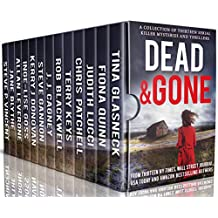 Dead and Gone: A Collection of 13 Serial Killer Mysteries and Thrillers (English Edition)