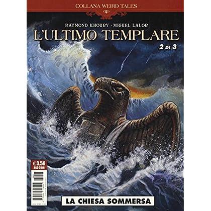 La Chiesa Sommersa. L'ultimo Templare: 2