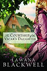 The Courtship of the Vicar's Daughter (The Gresham Chronicles, Book 2) by Lawana Blackwell (2007-11-01)