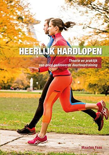Heerlijk hardlopen (Dutch Edition) por Maarten Faas