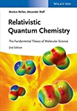 Relativistic Quantum Chemistry: The Fundamental Theory of Molecular Science