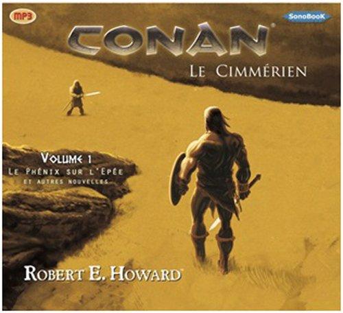 Conan le Cimmérien vol 1 (livre audio) par Robert E. HOWARD