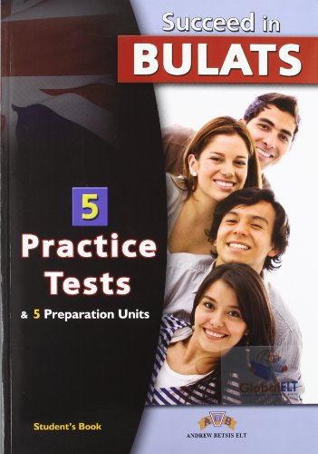 Succeed In Bulats. 5 Practice Tests - Self-Study Edition
