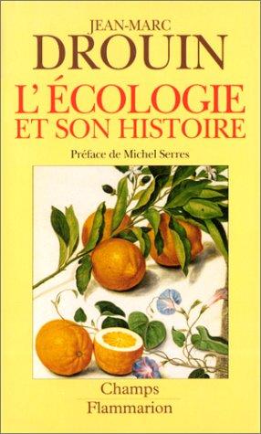 L'ECOLOGIE ET SON HISTOIRE. : Réinventer la nature