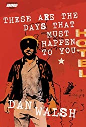 These are the Days That Must Happen to You by Dan Walsh (2008-07-03)