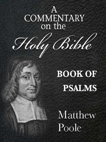 Matthew Poole's Commentary on the Holy Bible - Book of Psalms (Annotated)