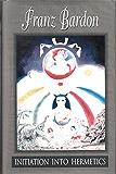 Initiation Into Hermetics