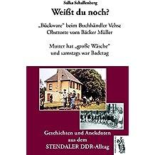 Stendal - Weißt du noch?: Geschichten und Anekdoten aus dem STENDALER DDR-Alltag