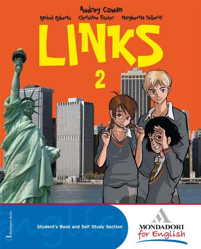 Links. Con magazine. Per la Scuola media. Con CD Audio. Con CD-ROM. Con espansione online: 2